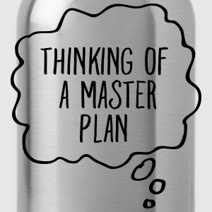 Thinking Of A Master Plan T-Shirts - Trinkflasche