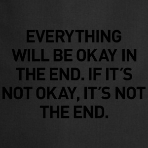 everything okay in the end T-Shirts - Kochschürze