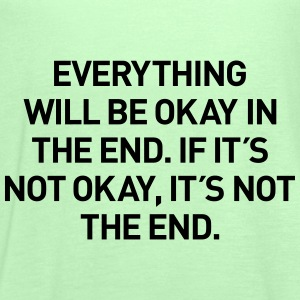 everything okay in the end T-Shirts - Frauen Tank Top von Bella