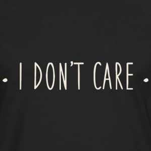 Tshirt i don't care - T-shirt manches longues Premium Homme