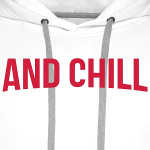 AND CHILL  T-SHIRT - Männer Premium Hoodie
