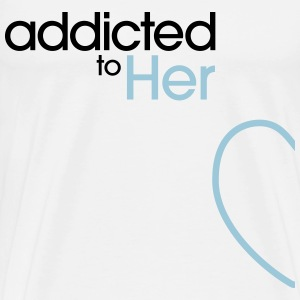 Addicted To Her Sweat-shirts - T-shirt Premium Homme