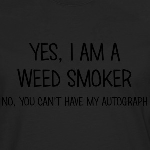 weed smoker yes no cant have autograph t-shirt - Men's Premium Longsleeve Shirt