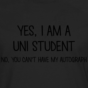 uni student yes no cant have autograph t-shirt - Men's Premium Longsleeve Shirt