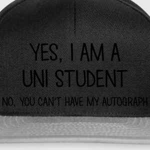 uni student yes no cant have autograph t-shirt - Snapback Cap