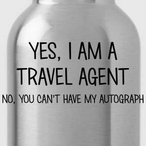 travel agent yes no cant have autograph t-shirt - Water Bottle