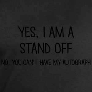 stand off yes no cant have autograph t-shirt - Men's Sweatshirt by Stanley & Stella