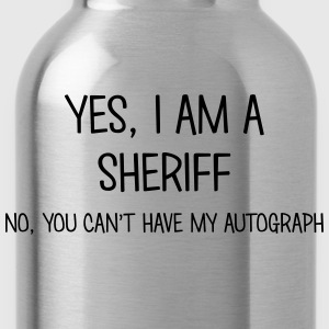 sheriff yes no cant have autograph t-shirt - Water Bottle