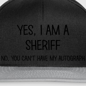 sheriff yes no cant have autograph t-shirt - Snapback Cap