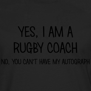 rugby coach yes no cant have autograph t-shirt - Men's Premium Longsleeve Shirt