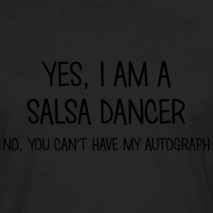 salsa dancer yes no cant have autograph t-shirt - Men's Premium Longsleeve Shirt