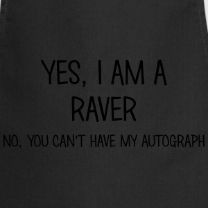 raver yes no cant have autograph t-shirt - Cooking Apron