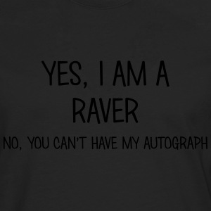 raver yes no cant have autograph t-shirt - Men's Premium Longsleeve Shirt