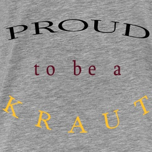 Proud to be a Kraut - Männer Premium T-Shirt
