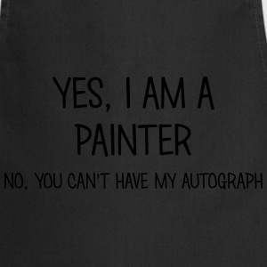 painter yes no cant have autograph t-shirt - Cooking Apron
