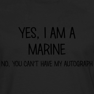 marine yes no cant have autograph t-shirt - Men's Premium Longsleeve Shirt