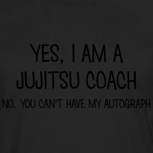 jujitsu coach yes no cant have autograph t-shirt - T-shirt manches longues Premium Homme