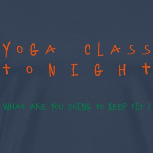 Yoga class tonight - what are you doing to keep fi - Men's Premium T-Shirt