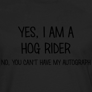 hog rider yes no cant have autograph t-shirt - Men's Premium Longsleeve Shirt