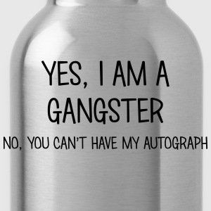 gangster yes no cant have autograph t-shirt - Gourde
