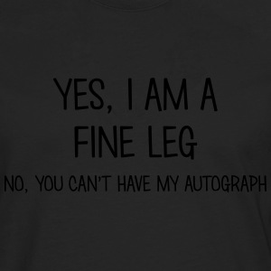fine leg yes no cant have autograph t-shirt - Men's Premium Longsleeve Shirt