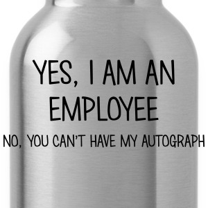 employee yes no cant have autograph t-shirt - Gourde
