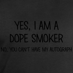 dope smoker yes no cant have autograph t-shirt - Men's Sweatshirt by Stanley & Stella
