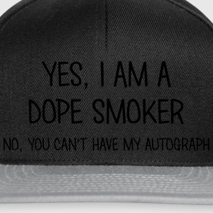 dope smoker yes no cant have autograph t-shirt - Snapback Cap