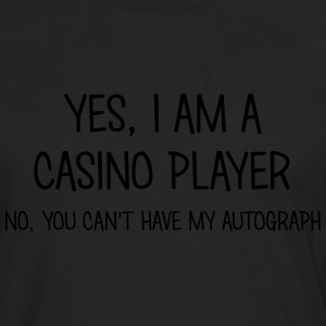 casino player yes no cant have autograph t-shirt - Men's Premium Longsleeve Shirt