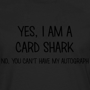 card shark yes no cant have autograph t-shirt - T-shirt manches longues Premium Homme