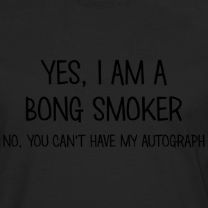 bong smoker yes no cant have autograph t-shirt - Men's Premium Longsleeve Shirt