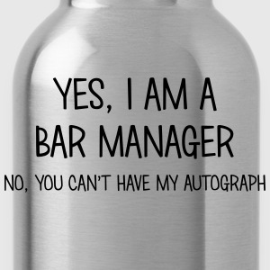 bar manager yes no cant have autograph t-shirt - Gourde