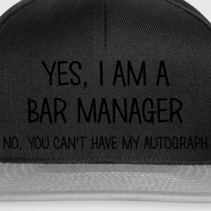 bar manager yes no cant have autograph t-shirt - Casquette snapback