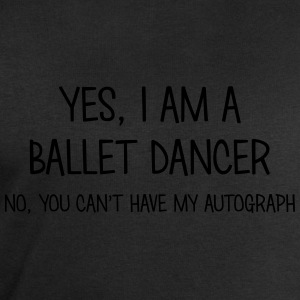 ballet dancer yes no cant have autograph t-shirt - Sweat-shirt Homme Stanley & Stella