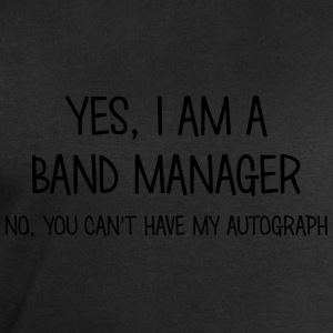 band manager yes no cant have autograph t-shirt - Sweat-shirt Homme Stanley & Stella