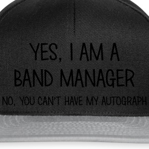 band manager yes no cant have autograph t-shirt - Casquette snapback