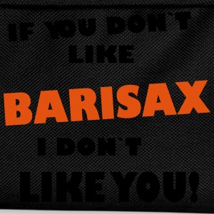if you don`t like BARISAX, I don`t like you! T-shirts - Rugzak voor kinderen