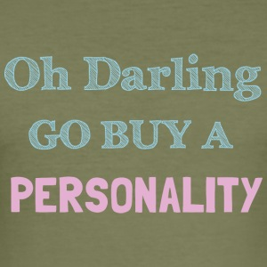 Go buy a Personality - Männer Slim Fit T-Shirt