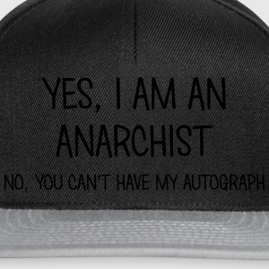 anarchist yes no cant have autograph t-shirt - Snapback Cap