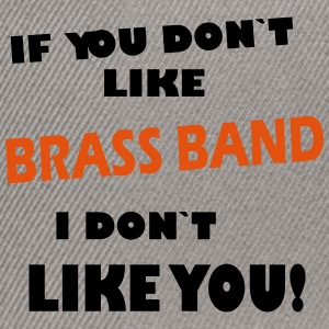 If you don`t like Brass Band  T-Shirts - Snapback Cap