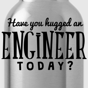 have you hugged an engineer today t-shirt - Water Bottle