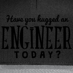 have you hugged an engineer today t-shirt - Snapback Cap