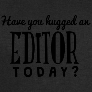 have you hugged an editor today t-shirt - Men's Sweatshirt by Stanley & Stella