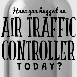 have you hugged an air traffic controlle t-shirt - Gourde