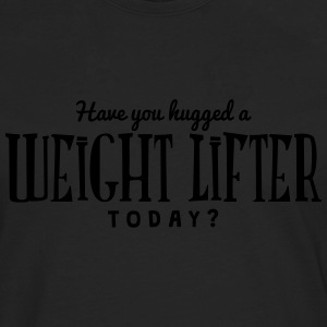 have you hugged a weight lifter today t-shirt - T-shirt manches longues Premium Homme