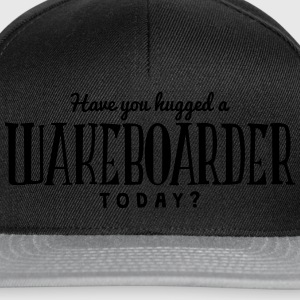 have you hugged a wakeboarder today t-shirt - Snapback Cap
