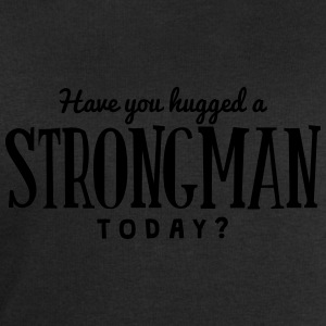 have you hugged a strongman today t-shirt - Men's Sweatshirt by Stanley & Stella