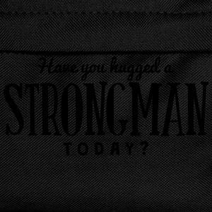 have you hugged a strongman today t-shirt - Kids' Backpack