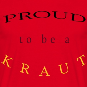 PROUD to be a KRAUT - Männer T-Shirt