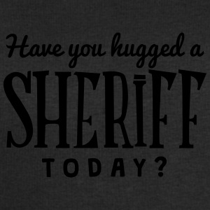have you hugged a sheriff today t-shirt - Sweat-shirt Homme Stanley & Stella